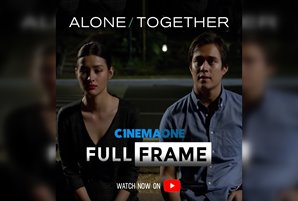 "Cinema One Full Frame spotlights ""Alone/Together"""