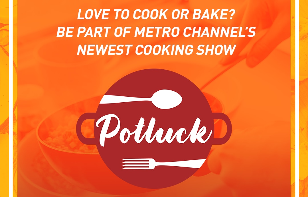 """Home cooks to shine in Metro Channel's newest TV show """"Potluck"""""""