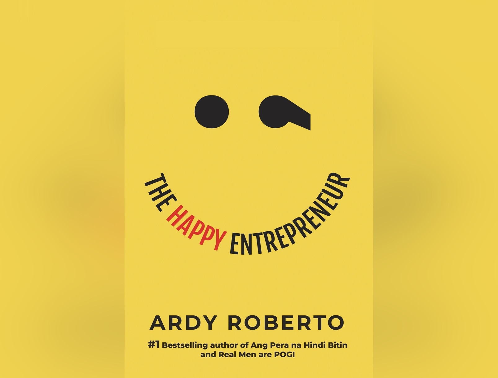"""Ardy Roberto's """"The Happy Entrepreneur"""" gives readers a ray of hope"""