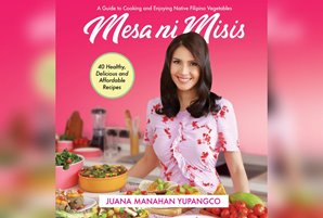 "Juana Manahan Yupangco advocates healthy eating with ""Mesa Ni Misis"" cookbook"