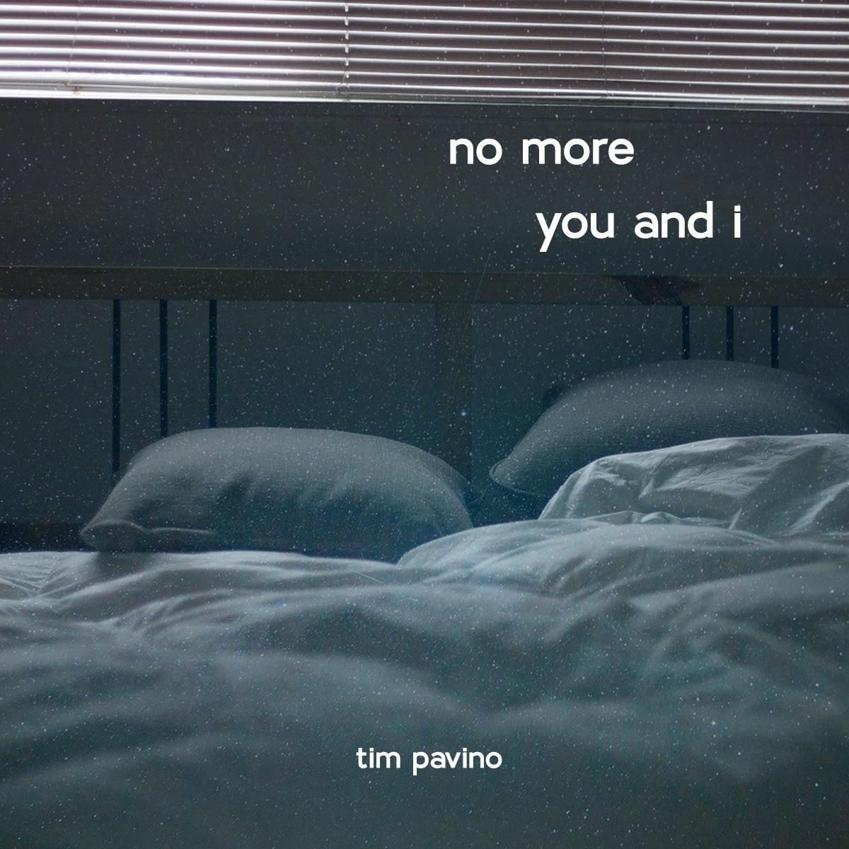 Tim Pavino_No More You And I