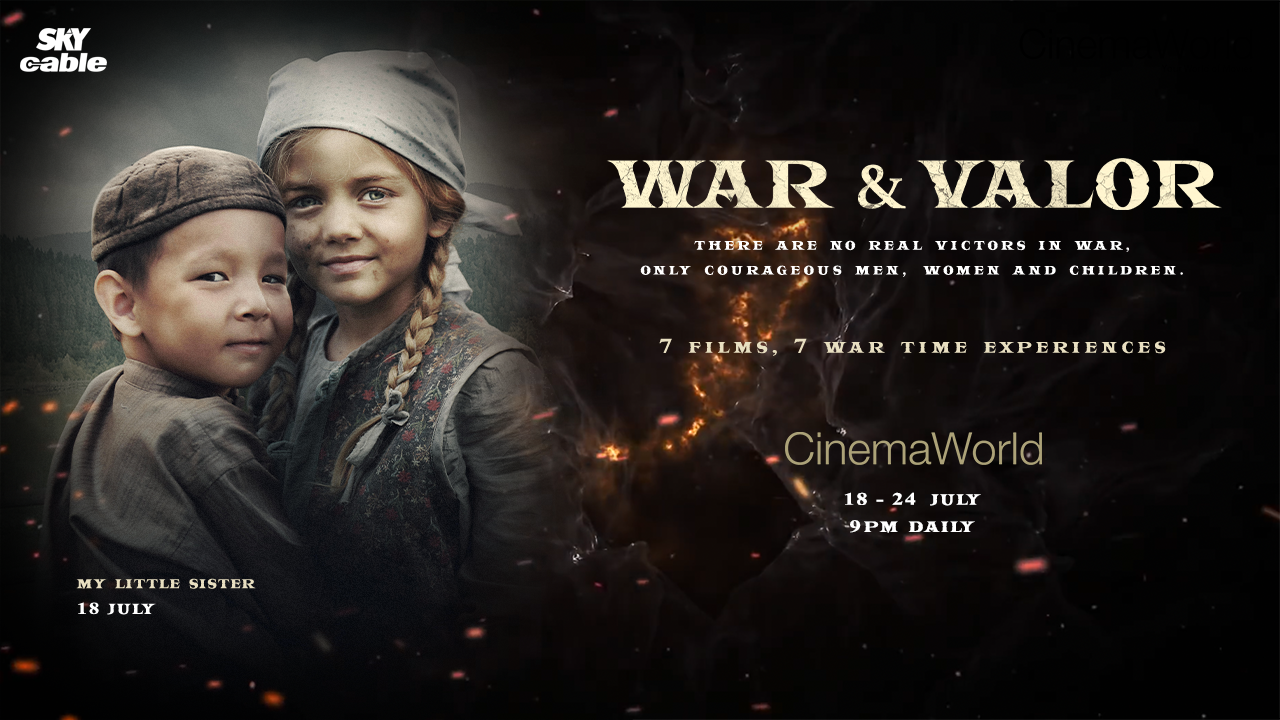 SKYcable presents movies about war and humanity from CinemaWorld this July